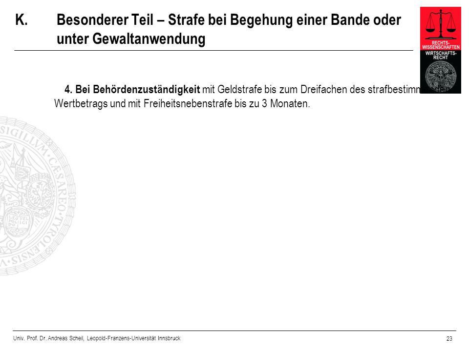 Univ. Prof. Dr. Andreas Scheil, Leopold-Franzens-Universität Innsbruck 23 K.Besonderer Teil – Strafe bei Begehung einer Bande oder unter Gewaltanwendu