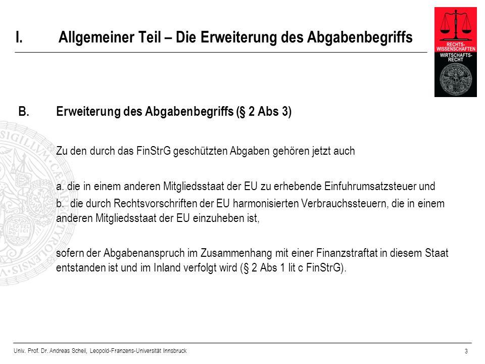 Univ. Prof. Dr. Andreas Scheil, Leopold-Franzens-Universität Innsbruck 3 I.Allgemeiner Teil – Die Erweiterung des Abgabenbegriffs B.Erweiterung des Ab