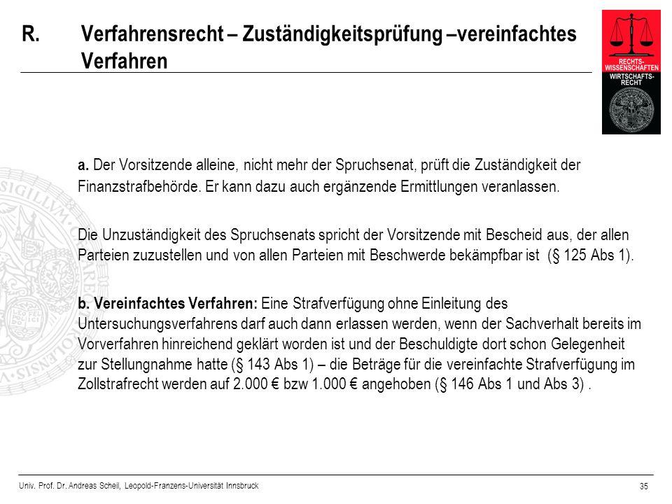 Univ. Prof. Dr. Andreas Scheil, Leopold-Franzens-Universität Innsbruck 35 R.Verfahrensrecht – Zuständigkeitsprüfung –vereinfachtes Verfahren a. Der Vo