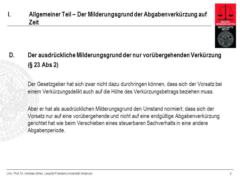 Univ. Prof. Dr. Andreas Scheil, Leopold-Franzens-Universität Innsbruck 5 I.Allgemeiner Teil – Der Milderungsgrund der Abgabenverkürzung auf Zeit D.Der