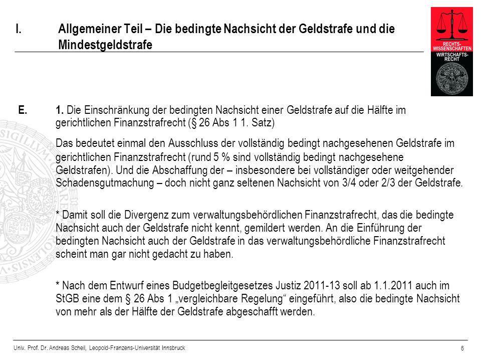 Univ. Prof. Dr. Andreas Scheil, Leopold-Franzens-Universität Innsbruck 6 I.Allgemeiner Teil – Die bedingte Nachsicht der Geldstrafe und die Mindestgel