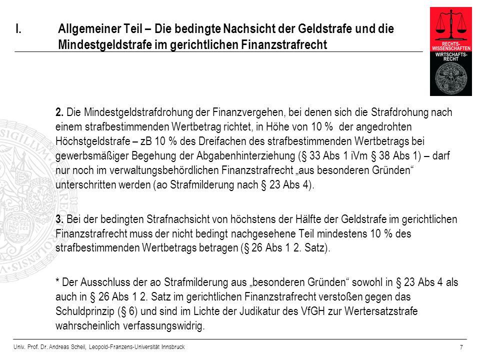 Univ. Prof. Dr. Andreas Scheil, Leopold-Franzens-Universität Innsbruck 7 I.Allgemeiner Teil – Die bedingte Nachsicht der Geldstrafe und die Mindestgel