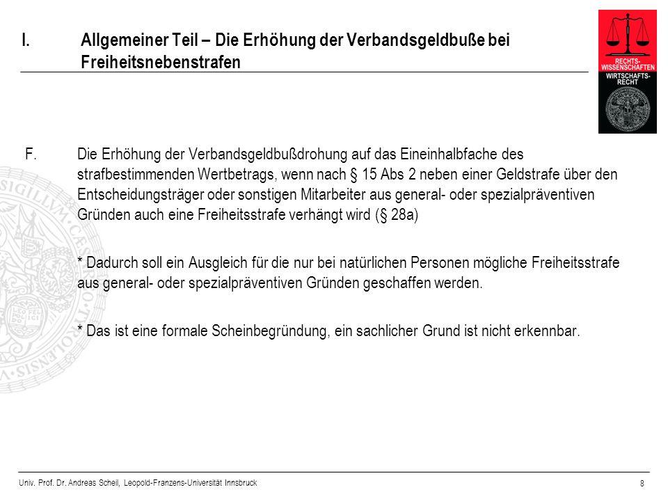 Univ. Prof. Dr. Andreas Scheil, Leopold-Franzens-Universität Innsbruck 8 I.Allgemeiner Teil – Die Erhöhung der Verbandsgeldbuße bei Freiheitsnebenstra