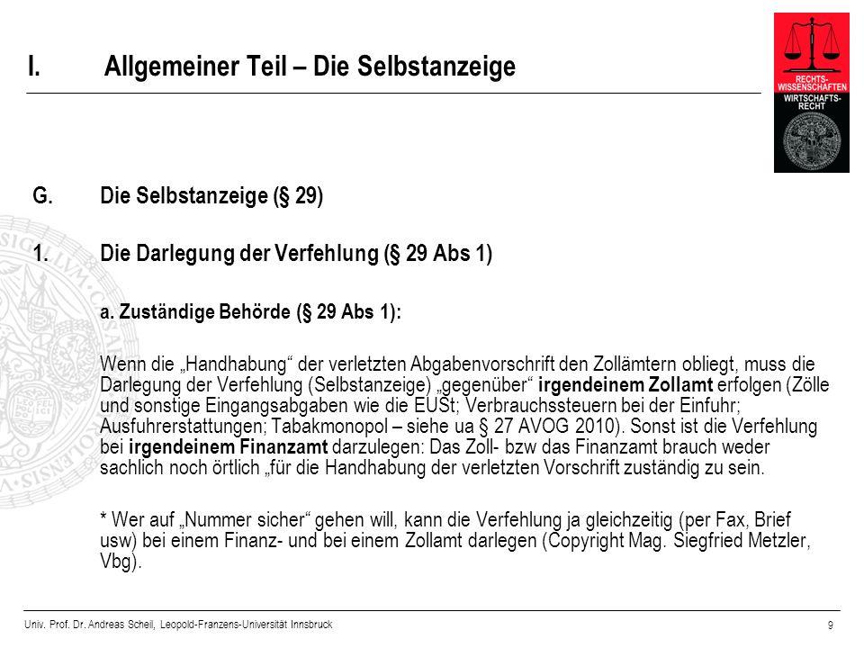 Univ. Prof. Dr. Andreas Scheil, Leopold-Franzens-Universität Innsbruck 9 I.Allgemeiner Teil – Die Selbstanzeige G.Die Selbstanzeige (§ 29) 1.Die Darle