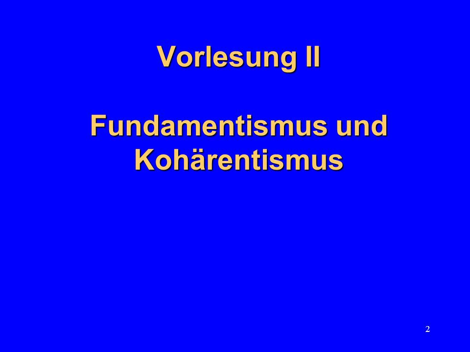 13 According to foundationalists, knowledge and justification are based on some sort of foundation, the first premises of justification.