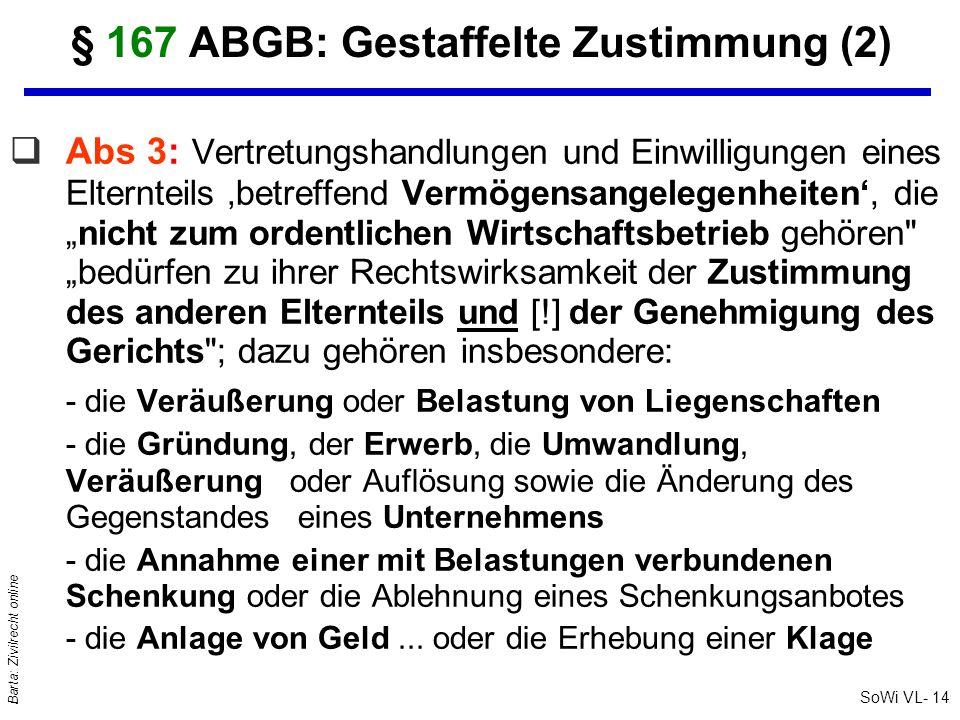 SoWi VL- 14 Barta: Zivilrecht online § 167 ABGB: Gestaffelte Zustimmung (2) qAbs 3: Vertretungshandlungen und Einwilligungen eines Elternteils betreff