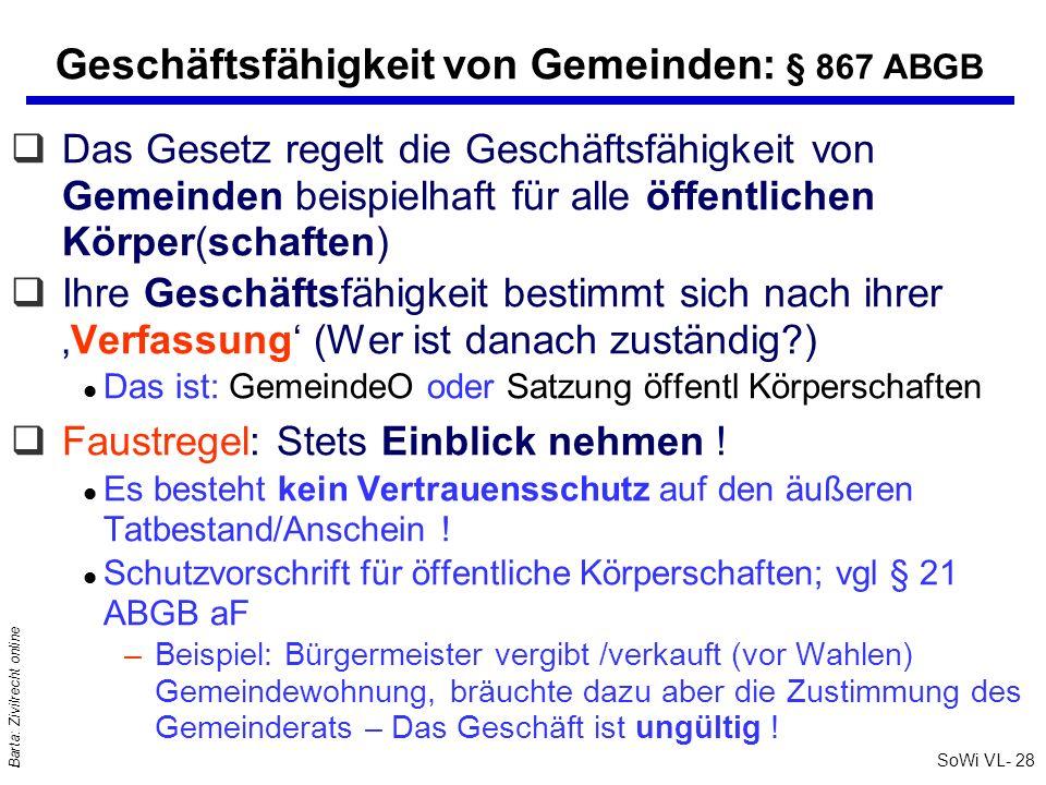 SoWi VL- 28 Barta: Zivilrecht online Geschäftsfähigkeit von Gemeinden: § 867 ABGB qDas Gesetz regelt die Geschäftsfähigkeit von Gemeinden beispielhaft