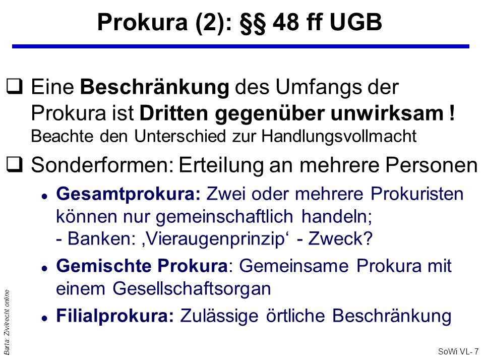 SoWi VL- 8 Barta: Zivilrecht online Prokura (3): §§ 48 ff UGB q… kann nur ein ins FB eingetragener Unternehmer erteilen q...