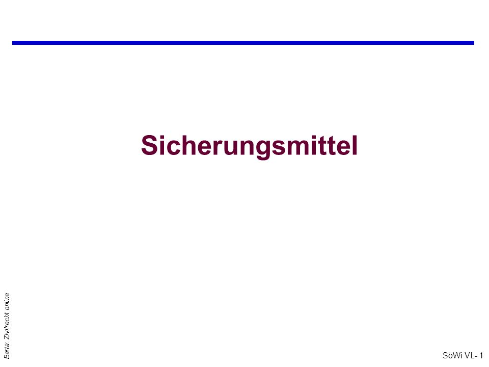 SoWi VL- 1 Barta: Zivilrecht online Sicherungsmittel