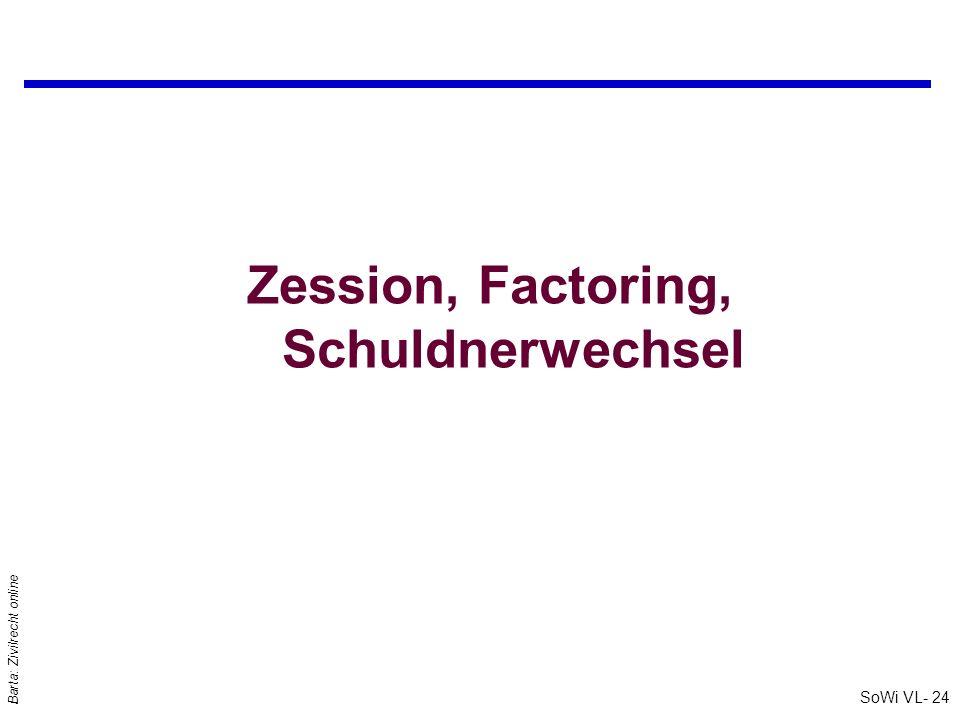 SoWi VL- 24 Barta: Zivilrecht online Zession, Factoring, Schuldnerwechsel