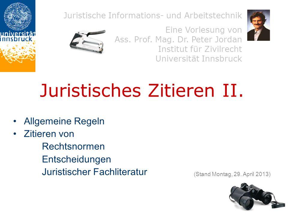 Juristische Informations- und Arbeitstechnik Eine Vorlesung von Ass. Prof. Mag. Dr. Peter Jordan Institut für Zivilrecht Universität Innsbruck Juristi