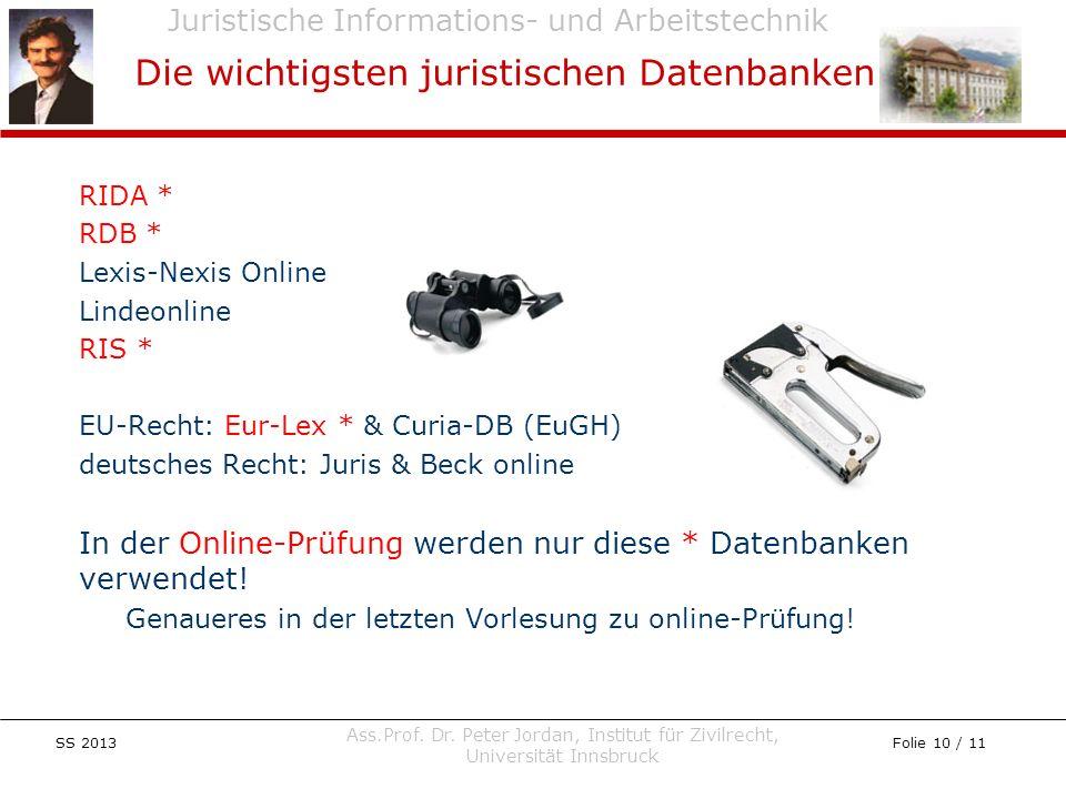 Juristische Informations- und Arbeitstechnik SS 2013 Ass.Prof. Dr. Peter Jordan, Institut für Zivilrecht, Universität Innsbruck Folie 10 / 11 RIDA * R