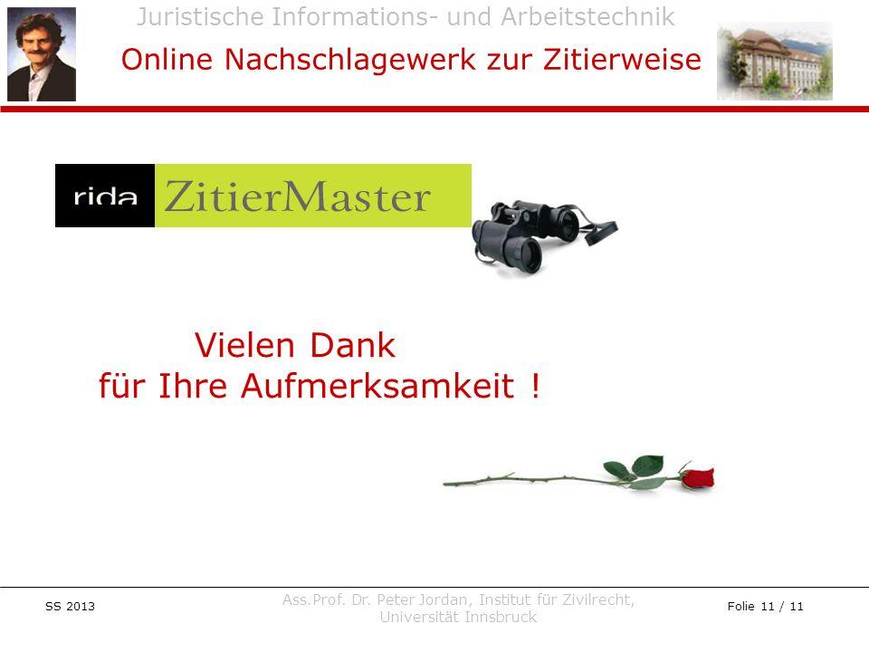 Juristische Informations- und Arbeitstechnik SS 2013 Ass.Prof. Dr. Peter Jordan, Institut für Zivilrecht, Universität Innsbruck Folie 11 / 11 Online N