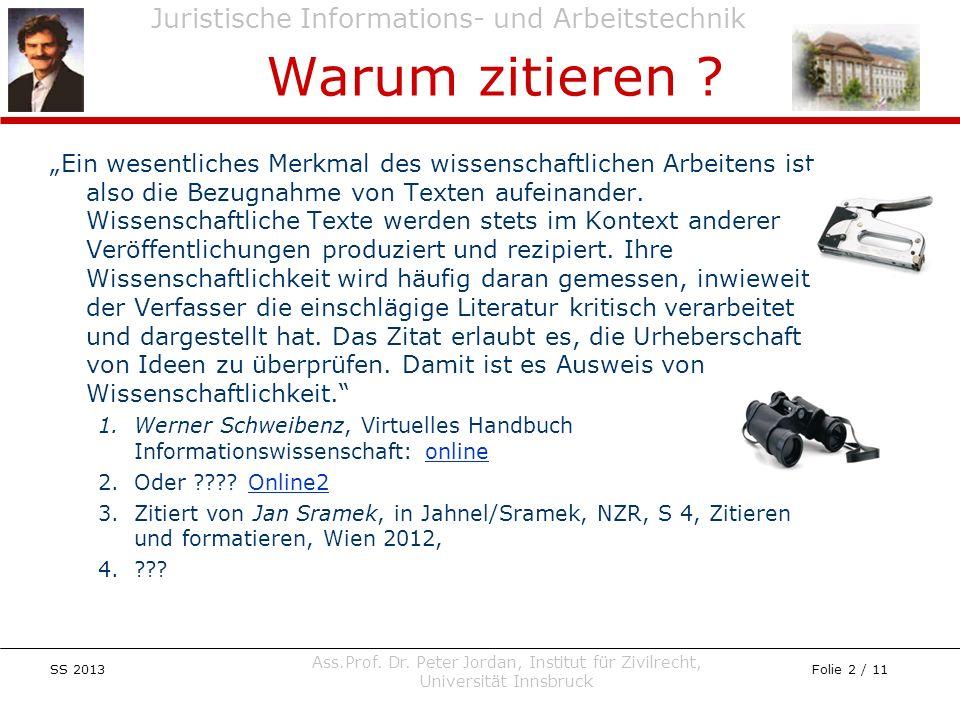Juristische Informations- und Arbeitstechnik SS 2013 Ass.Prof. Dr. Peter Jordan, Institut für Zivilrecht, Universität Innsbruck Folie 2 / 11 Ein wesen