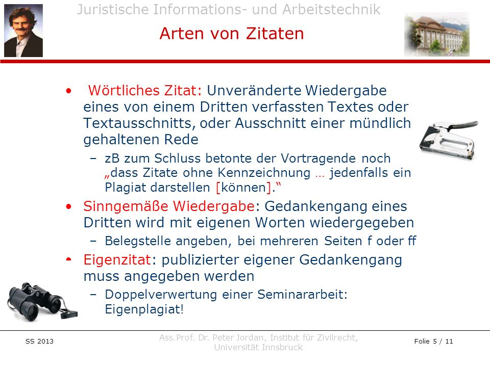Juristische Informations- und Arbeitstechnik SS 2013 Ass.Prof. Dr. Peter Jordan, Institut für Zivilrecht, Universität Innsbruck Folie 5 / 11 Wörtliche