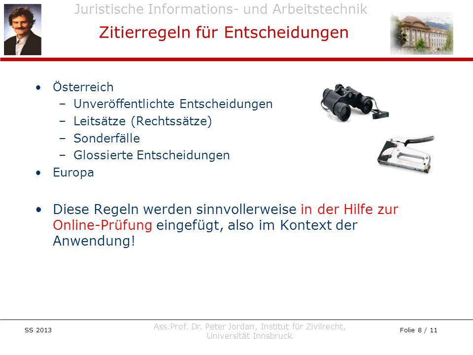 Juristische Informations- und Arbeitstechnik SS 2013 Ass.Prof. Dr. Peter Jordan, Institut für Zivilrecht, Universität Innsbruck Folie 8 / 11 Österreic