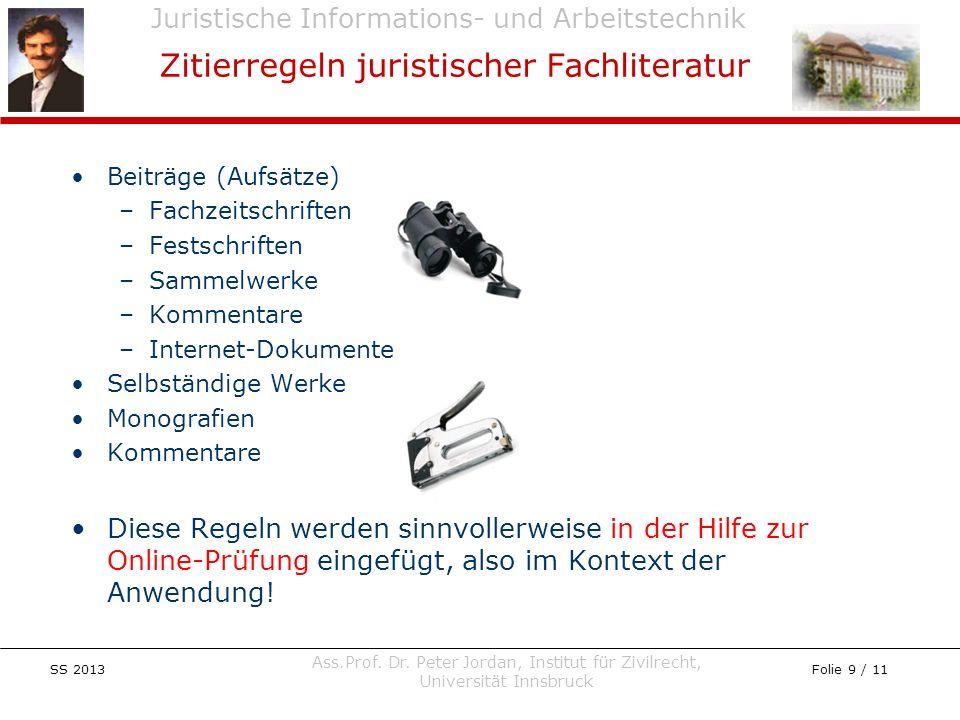 Juristische Informations- und Arbeitstechnik SS 2013 Ass.Prof. Dr. Peter Jordan, Institut für Zivilrecht, Universität Innsbruck Folie 9 / 11 Beiträge