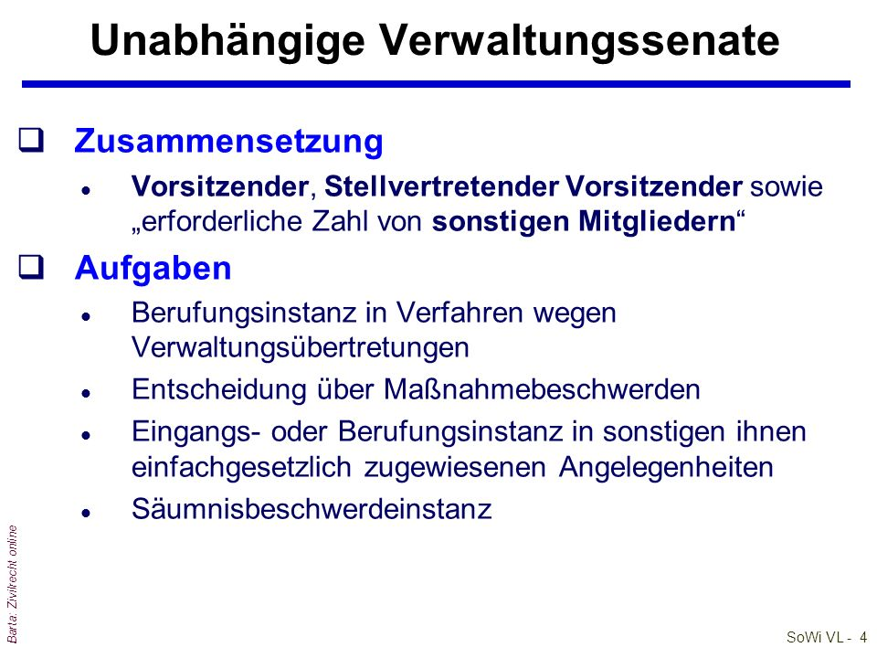 SoWi VL - 4 Barta: Zivilrecht online Unabhängige Verwaltungssenate qZusammensetzung l Vorsitzender, Stellvertretender Vorsitzender sowie erforderliche
