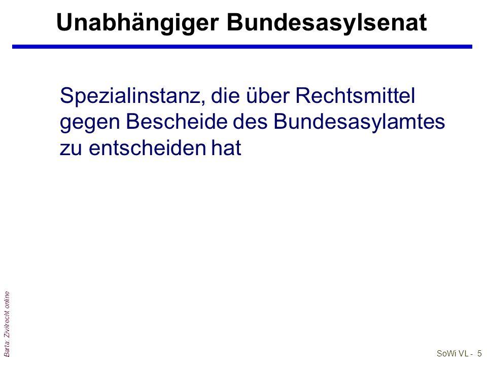 SoWi VL - 5 Barta: Zivilrecht online Unabhängiger Bundesasylsenat Spezialinstanz, die über Rechtsmittel gegen Bescheide des Bundesasylamtes zu entsche