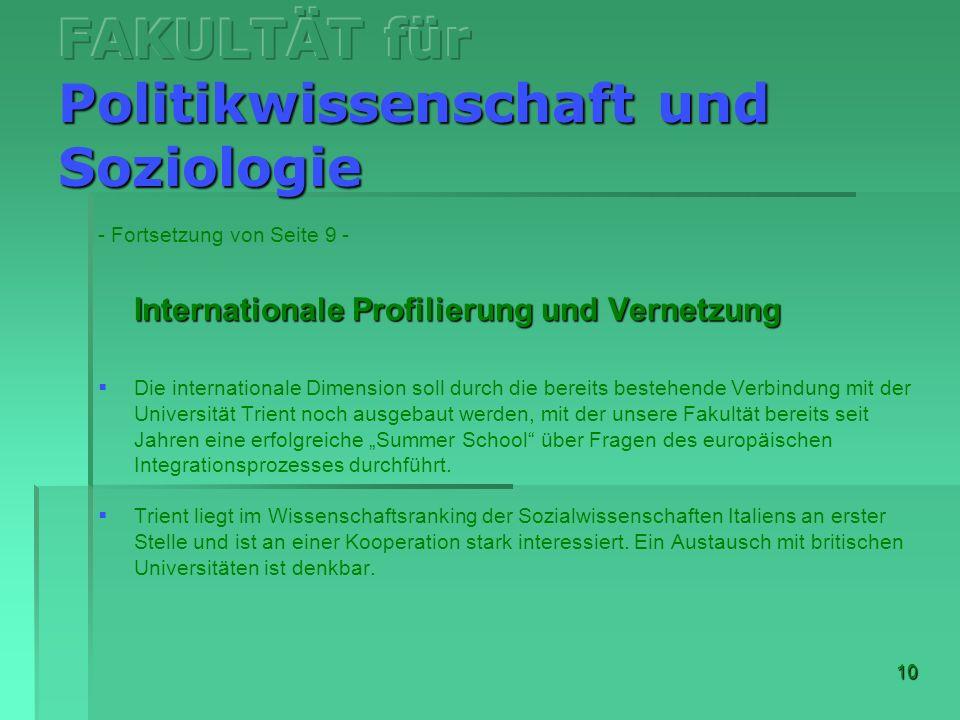 10 - Fortsetzung von Seite 9 - Internationale Profilierung und Vernetzung Die internationale Dimension soll durch die bereits bestehende Verbindung mi