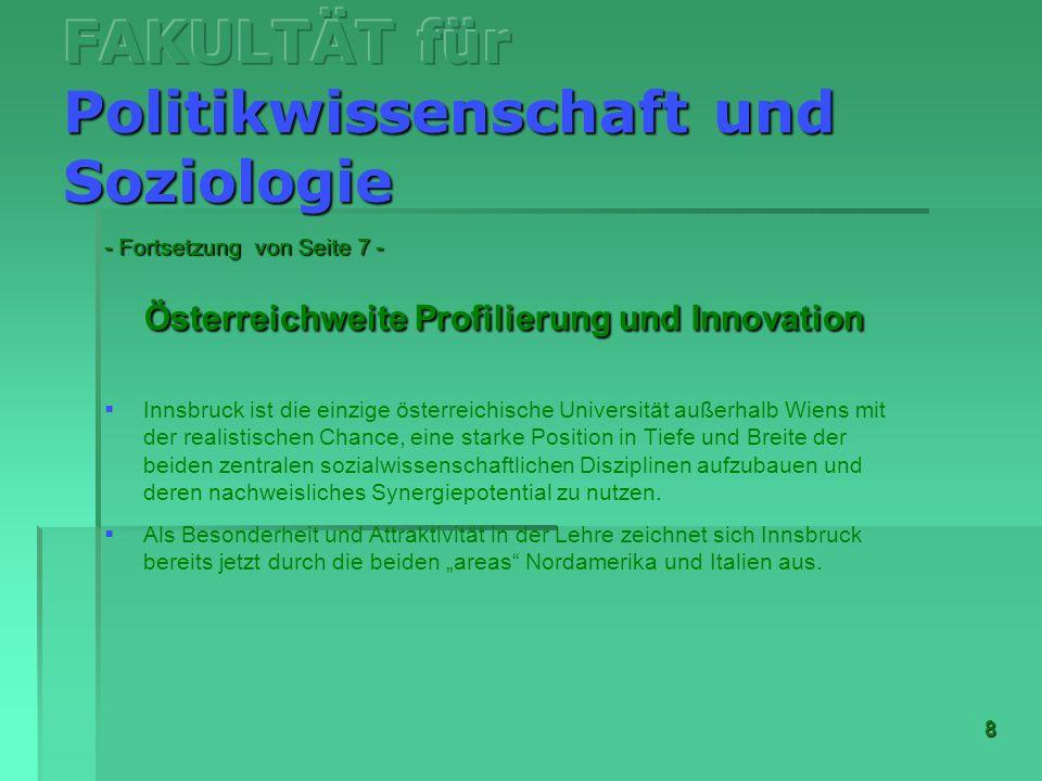 8 - Fortsetzung von Seite 7 - Österreichweite Profilierung und Innovation Innsbruck ist die einzige österreichische Universität außerhalb Wiens mit de