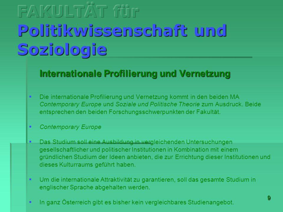 9 Internationale Profilierung und Vernetzung Die internationale Profilierung und Vernetzung kommt in den beiden MA Contemporary Europe und Soziale und