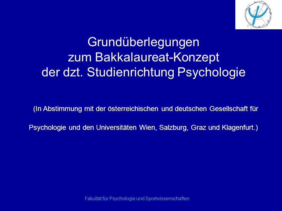 Grundüberlegungen zum Bakkalaureat-Konzept der dzt. Studienrichtung Psychologie (In Abstimmung mit der österreichischen und deutschen Gesellschaft für