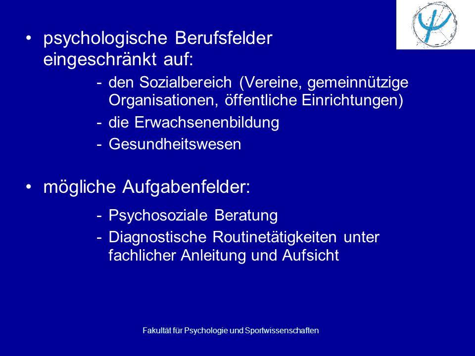 Fakultät für Psychologie und Sportwissenschaften Fakultätsübergreifende Kooperationen: -Medizinische Universität Innsbruck -Fakultät für Betriebswirtschaft -Fakultät für Volkswirtschaft und Statistik -Rechtswissenschaftliche Fakultät -Fakultät für Biologie -Fakultät für Bildungswissenschaften -Philologisch-Kulturwissenschaftliche Fakultät -Philosophisch-Historische Fakultät
