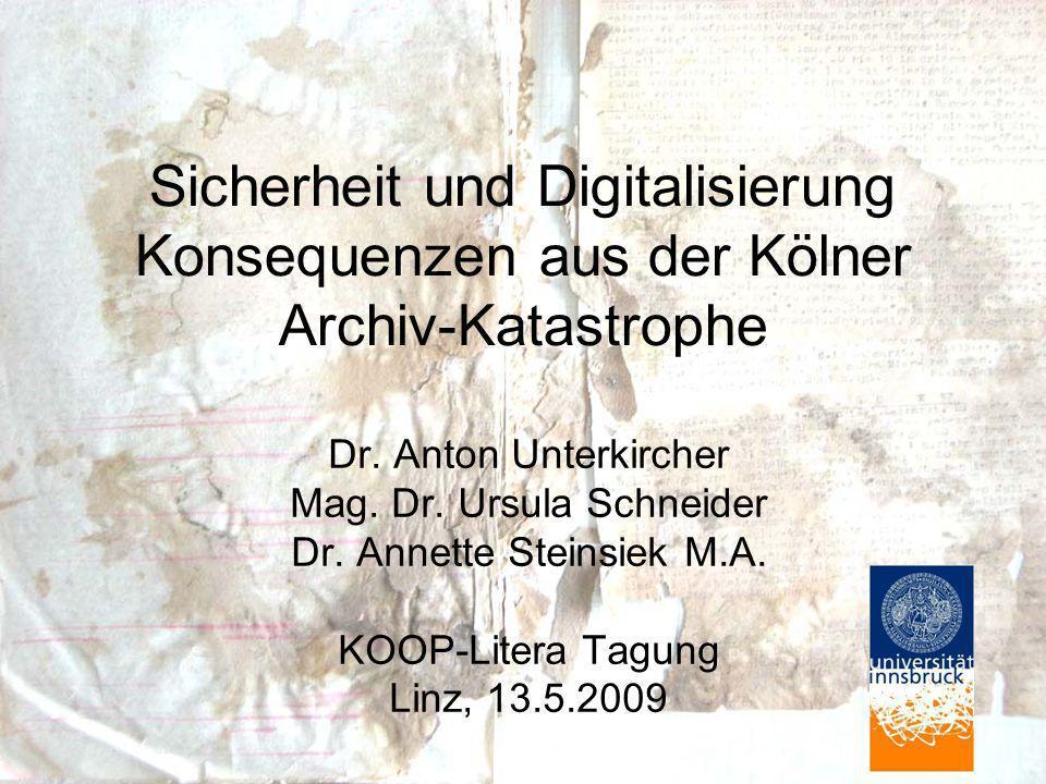 Sicherheit und Digitalisierung Konsequenzen aus der Kölner Archiv-Katastrophe Dr.