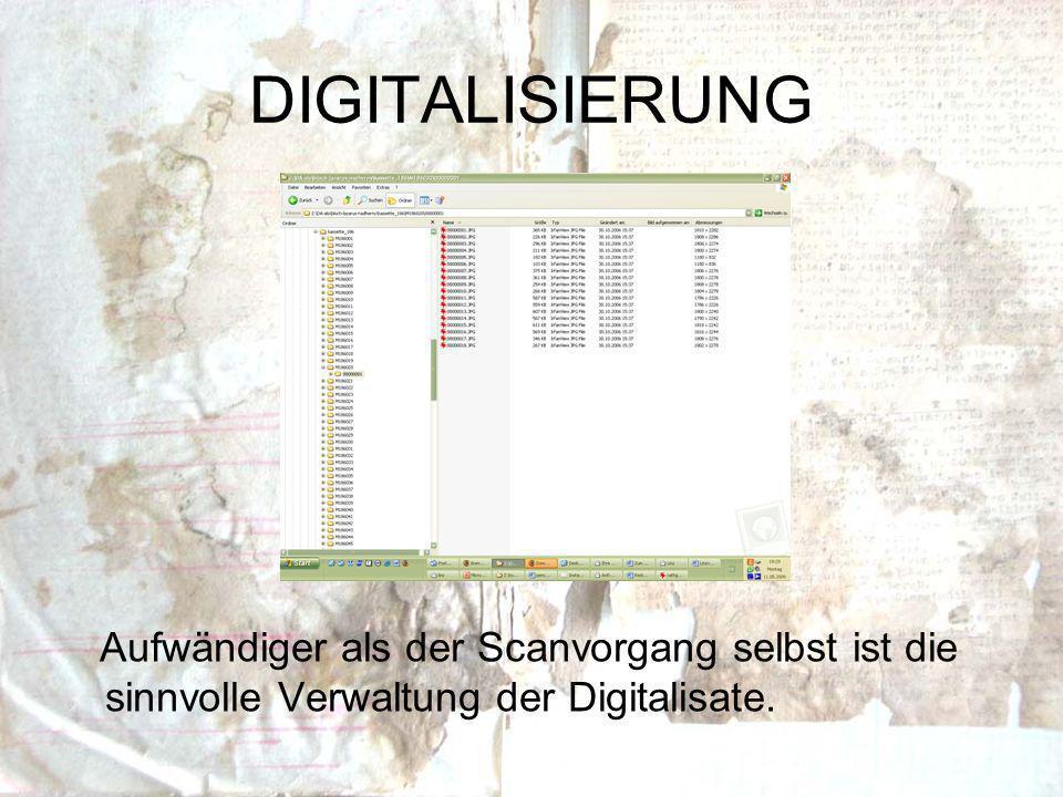 DIGITALISIERUNG Aufwändiger als der Scanvorgang selbst ist die sinnvolle Verwaltung der Digitalisate.