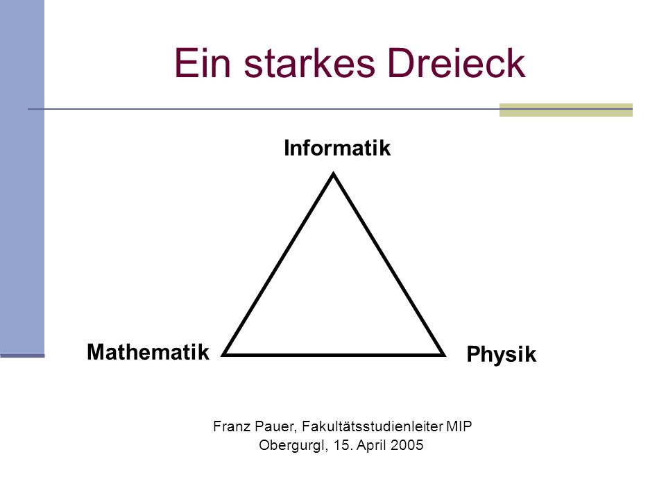 Ein starkes Dreieck Franz Pauer, Fakultätsstudienleiter MIP Obergurgl, 15.
