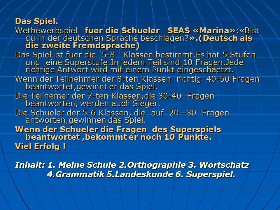 Das Spiel. Wetbewerbspiel fuer die Schueler SEAS «Marina»:«Bist du in der deutschen Sprache beschlagen?».(Deutsch als die zweite Fremdsprache) Das Spi