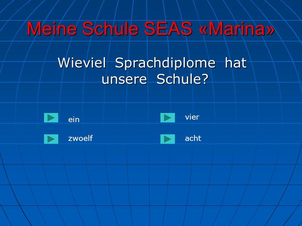 Meine Schule SEAS «Marina» Wieviel Sprachdiplome hat unsere Schule? Wieviel Sprachdiplome hat unsere Schule? ein zwoelfacht vier