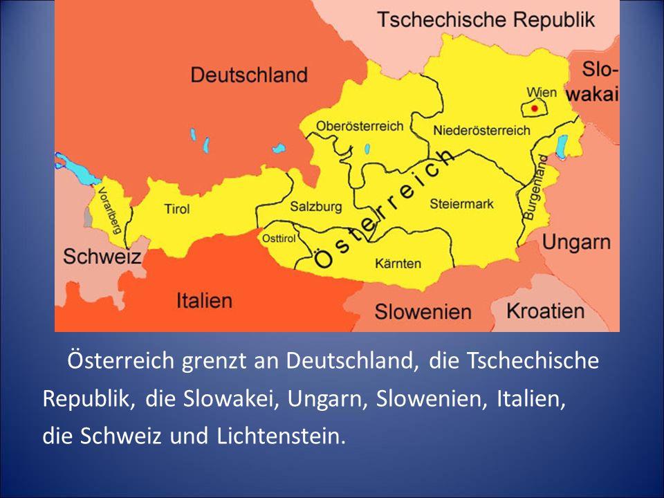 Österreich grenzt an Deutschland, die Tschechische Republik, die Slowakei, Ungarn, Slowenien, Italien, die Schweiz und Lichtenstein.