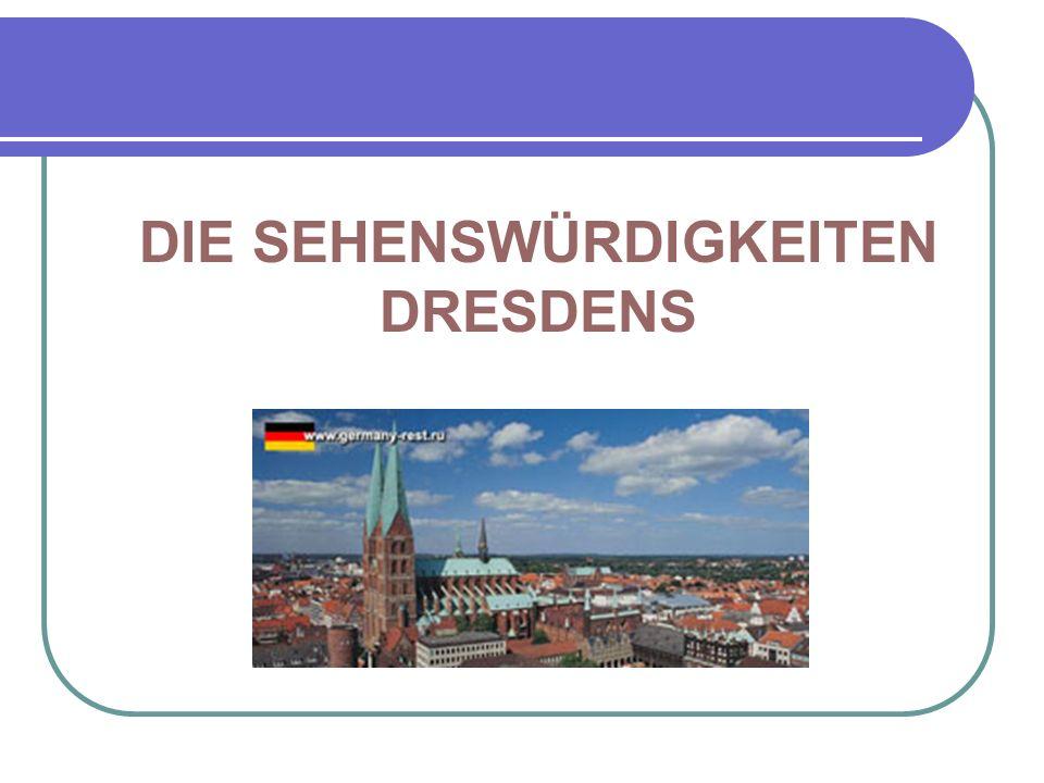 Dresden ist der ganzen Welt geöffnet Dresden (die erste Erwähnung - 1206) - die Hauptstadt und die Perle Sachsens.