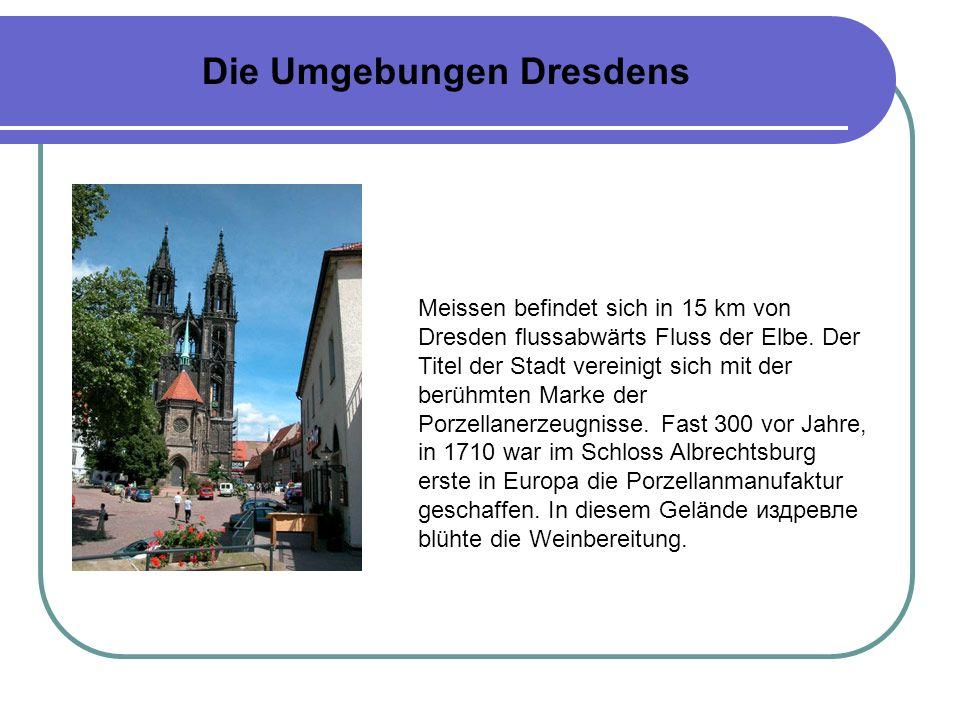 Meissen befindet sich in 15 km von Dresden flussabwärts Fluss der Elbe.