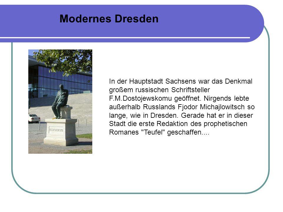 In der Hauptstadt Sachsens war das Denkmal großem russischen Schriftsteller F.M.Dostojewskomu geöffnet.