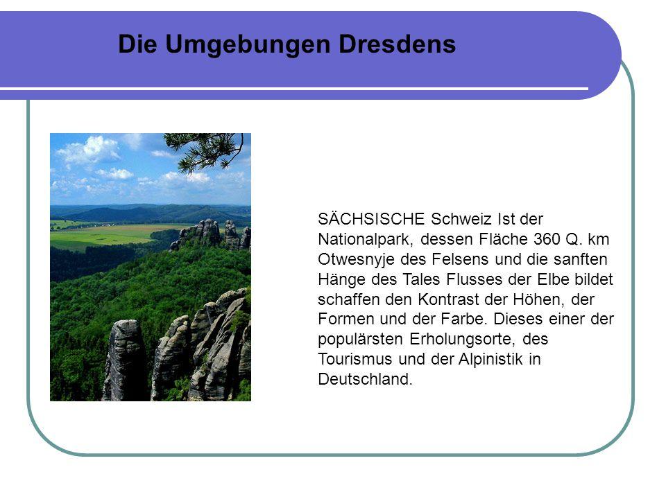 SÄCHSISCHE Schweiz Ist der Nationalpark, dessen Fläche 360 Q.