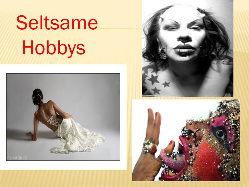 Seltsame Hobbys