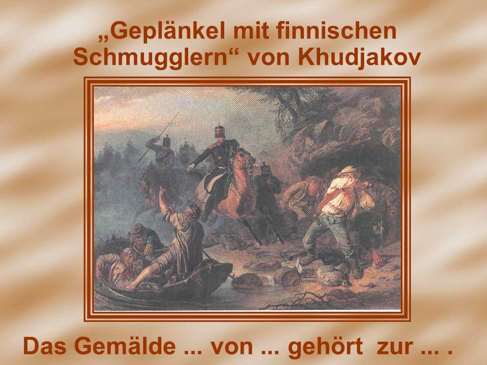 Geplänkel mit finnischen Schmugglern von Khudjakov Das Gemälde... von... gehört zur....