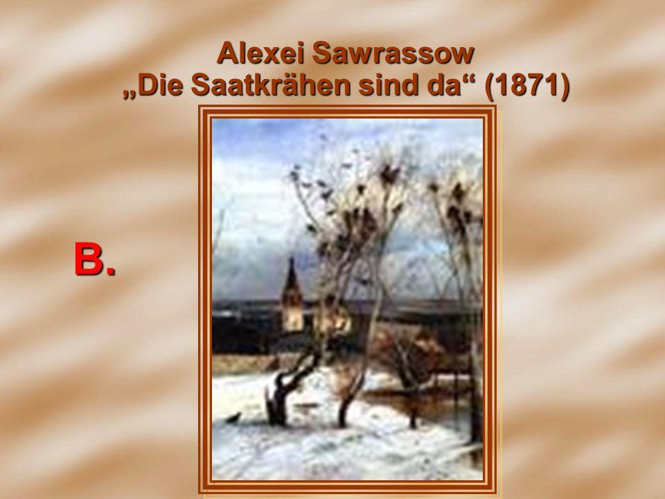 Alexei Sawrassow Die Saatkrähen sind da (1871) В.В.В.В.