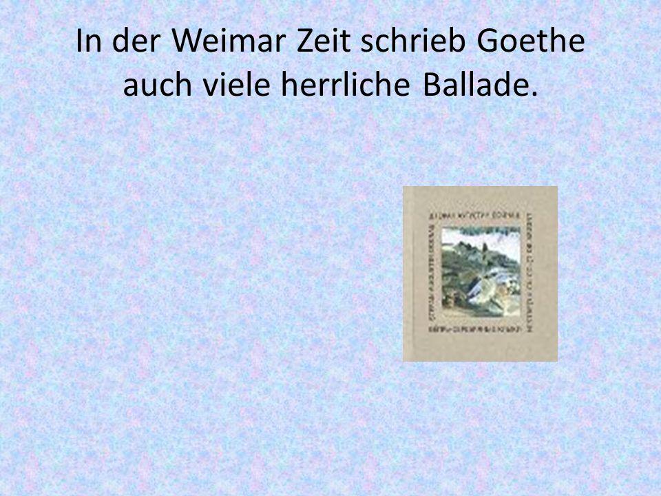 Goethe schrieb die Dramen Inhigenie auf Tauris(1786), Egmont(1787), die Tragedie Faust(1 Teil-1808, 2 Teil-1831 )