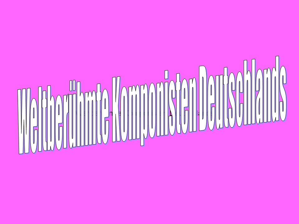 Weltberühmte Komponisten Deutschlands