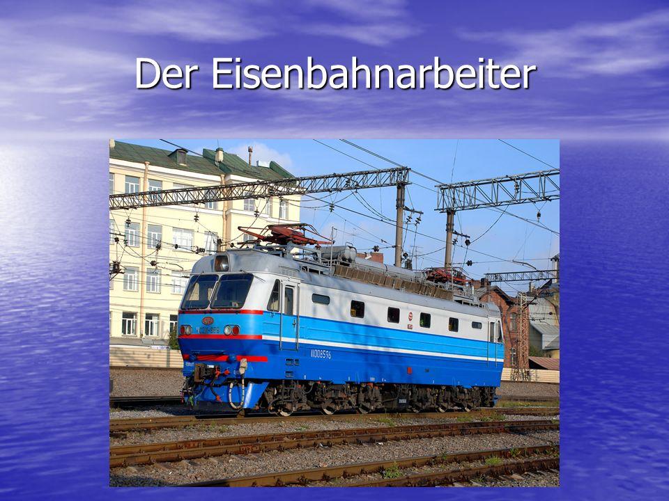 Der Eisenbahnarbeiter