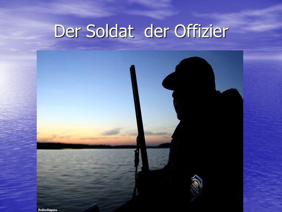 Der Soldat der Offizier
