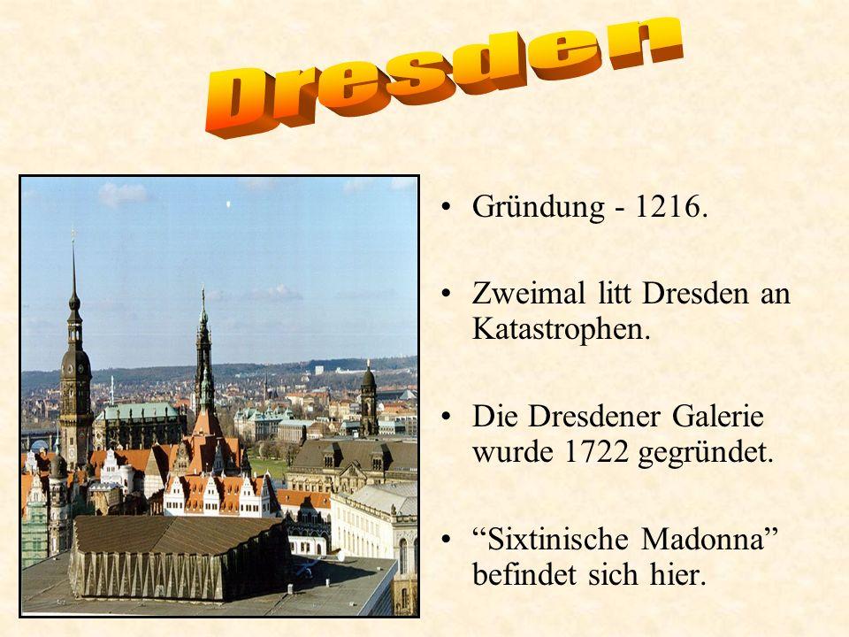 Gründung - 1216.Zweimal litt Dresden an Katastrophen.