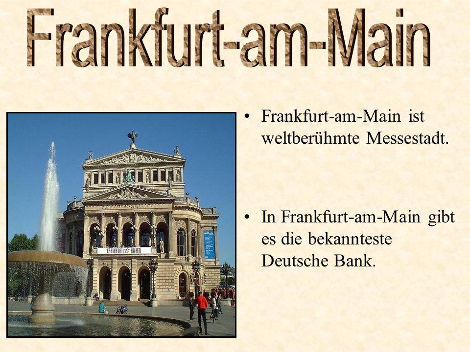 Frankfurt-am-Main ist weltberühmte Messestadt.