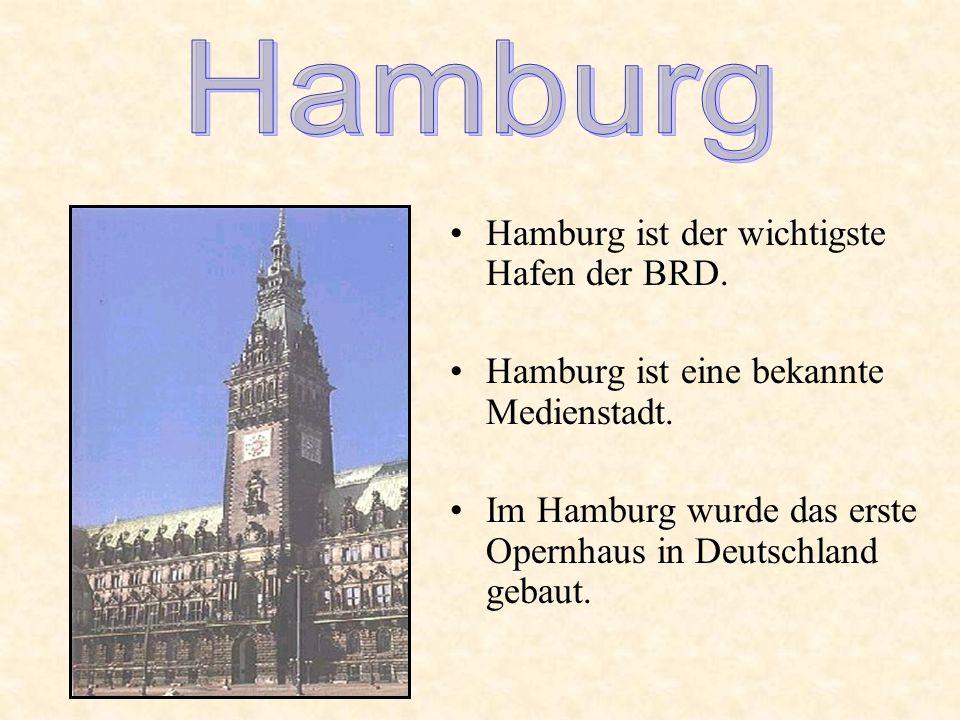 Hamburg ist der wichtigste Hafen der BRD.Hamburg ist eine bekannte Medienstadt.