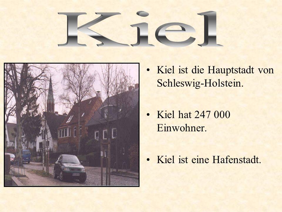 Kiel ist die Hauptstadt von Schleswig-Holstein.Kiel hat 247 000 Einwohner.