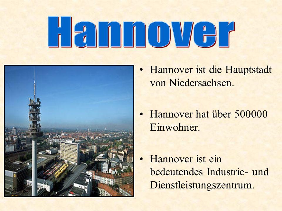 Hannover ist die Hauptstadt von Niedersachsen.Hannover hat über 500000 Einwohner.